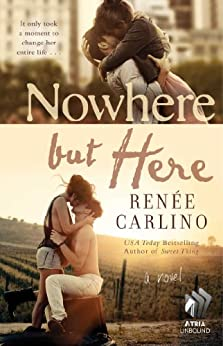 Nowhere but Here: A Novel by [Carlino, Renee]