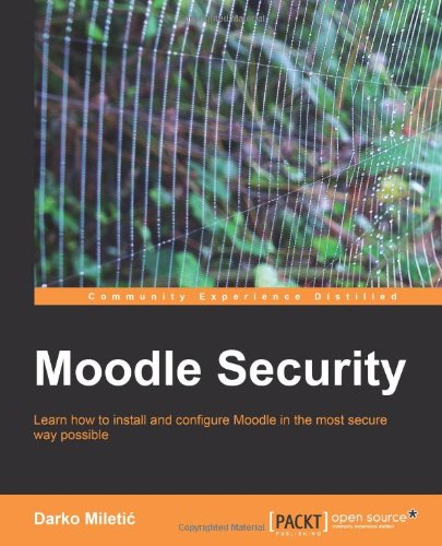 Moodle Security by Darko Mileti , Darko Miletic, Publisher : Packt Publishing