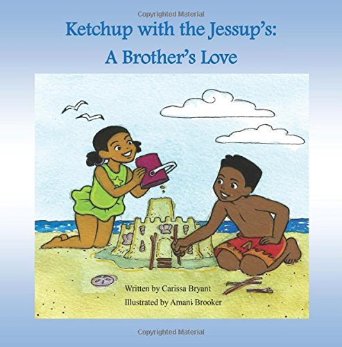 Ketchup with the Jessup's: A Brother's Love (Volume 1) pdf epub