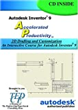 Autodesk Inventor 9 Accelerated Productivity : 2D Drafting and Customization, Melvin, David, 193303002X