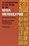 An Introduction to the Study of the Maya Hieroglyphs (Native American)