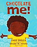 Chocolate Me! by Diggs, Taye (2011) Hardcover