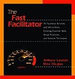 The Fast Facilitator
