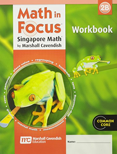 Math in Focus, The Singapore Approach : Student Workbook Grade 2/ book B