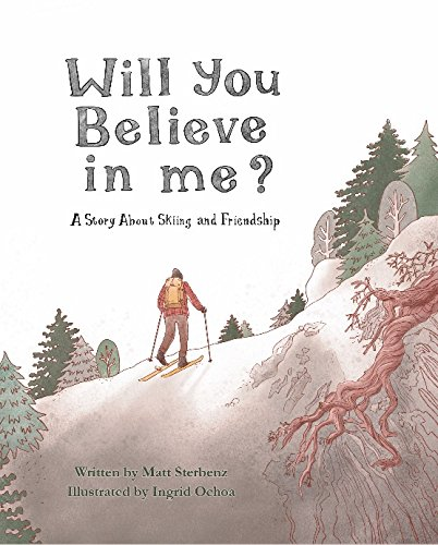 Will You Believe In Me? A Story About Skiing and Friendship (Believe In Harmony)