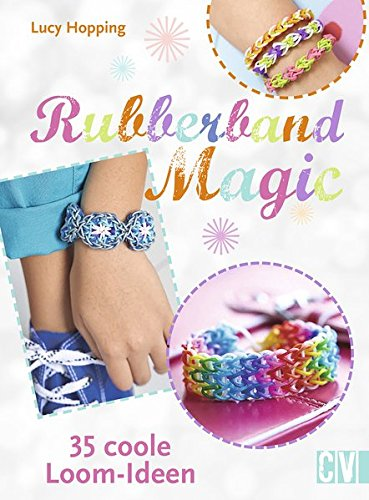 Rubberband Magic: 35 coole Loom-Ideen
