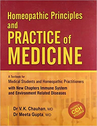Homeopathic Principles & Practice of Medicine: A Textbook for Medical Student and Homeopathic Practitioners