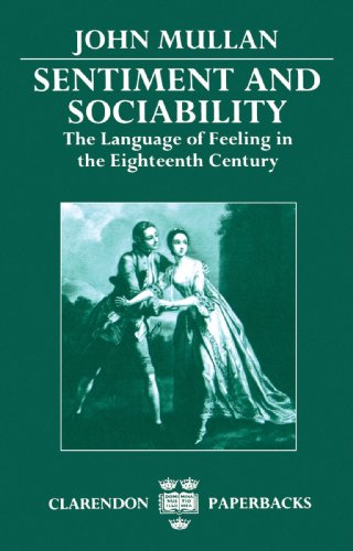 Sentiment and Sociability: The Language of Feeling in the Eighteenth Century (Clarendon Paperbacks)