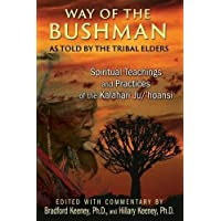 Way of the Bushman: Spiritual Teachings and Practices