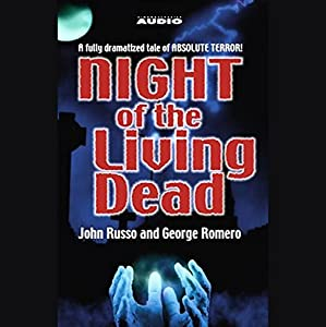 Night of the Living Dead (Dramatized) Hörbuch