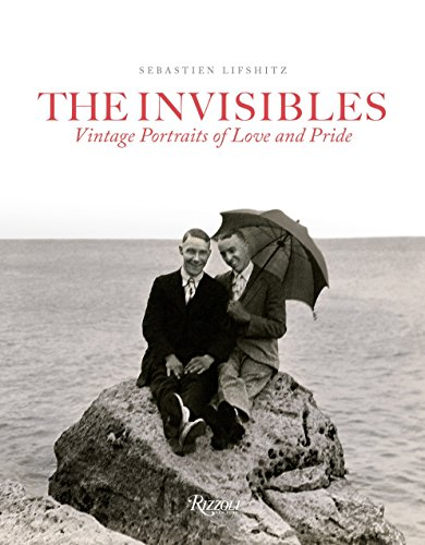The Invisibles: Vintage Portraits of Love and Pride. Gay Couples in the Early Twentieth Century ()