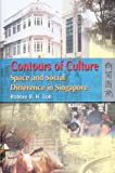 Contours of Culture : Space and Social Difference in Singapore, Goh, Robbie B. H., 9622097316