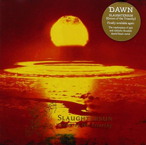 CD : The Dawn - Dawn : Slaughtersun Crown Of The Triarchy (Germany - Import)