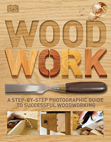 (Woodwork: A Step-by-Step Photographic Guide to Successful Woodworking)