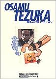 Osamu Tezuka - Biographie 1928-1945 Vol.1