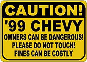 1999 99 CHEVY CAVALIER Owners Dangerous Sign - 10 x 14 Inches