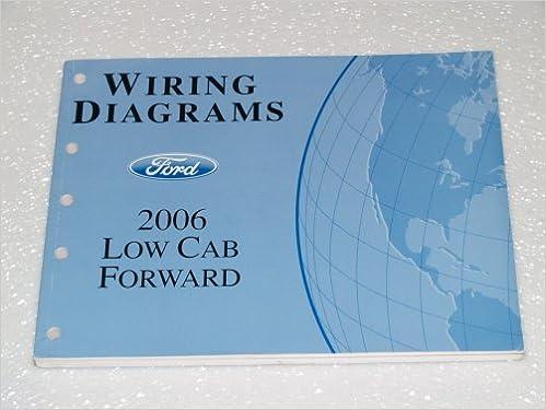 Amazon.com: 2006 Ford Low Cab Forward Wiring Diagrams: Ford ... on time warner wiring diagrams, subaru wiring diagrams, google wiring diagrams, trw wiring diagrams, mazda wiring diagrams, chrysler wiring diagrams, verizon wiring diagrams, alfa romeo wiring diagrams, plymouth wiring diagrams, navistar international wiring diagrams, bmw wiring diagrams, general motors wiring diagrams, sears wiring diagrams, mercury wiring diagrams, dodge wiring diagrams, mitsubishi wiring diagrams, gm wiring diagrams, car wiring diagrams, honda wiring diagrams, studebaker wiring diagrams,