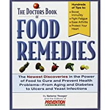 Doctor's Book of Food Remedies: The Newest Discoveries in the Power of Food to Cure and Preve