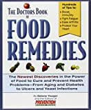 The Doctors Book of Food Remedies: The Newest Discoveries in the Power of Food to Treat and Prevent Health Problems-From Aging and Diabetes to Ulcers