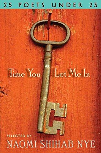 Read Online Time You Let Me In: 25 Poets under 25 ebook