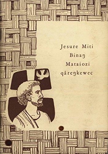 Jesure Miti Binan Mataiozi Qârenkewec (St. Matthew's Gospel, Kâte (Mita Staples)