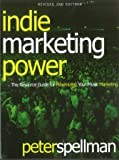 Indie Marketing Power, Peter W. Spellman, 0974268453