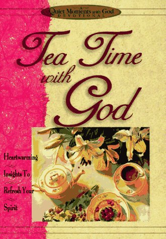 Tea Time With God (Quiet Moments With God)