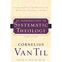 Introduction to Systematic Theology: Prolegomena and the Doctrines of Revelation, Scripture, and God