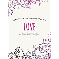 Love: 10 Minutes a Day to Color Your Way (Color Your Way 10 Minutes a Day)