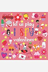 Let Us Play I Spy Valentines: Fun Activity Picture Book For Kids Ages 2-5   Valentines Day Gifts For Little Girls & Boys Paperback