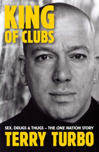 King of Clubs: Sex Drugs and Thugs - A Decade of Dance: Terry Turbo: 9780955285431: Amazon.com: Books