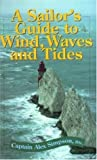 A Sailor's Guide to Wind, Waves, and Tides, Alex Simpson, 1853105716
