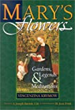 Mary's Flowers: Gardens, Legends & Meditations