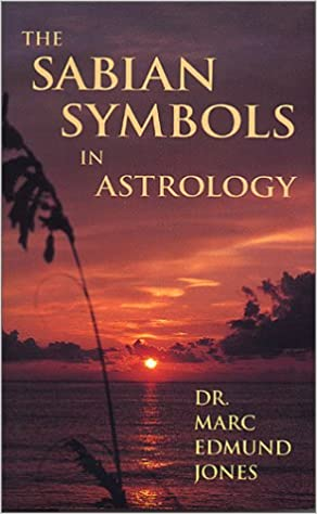 The Sabian Symbols In Astrology Illustrated By 1000 Horoscopes Of