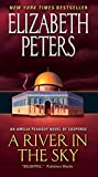 img - for A River in the Sky: An Amelia Peabody Novel of Suspense (Amelia Peabody Series) book / textbook / text book