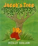 Jacob's Tree, Holly Keller, 0688159958