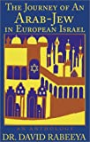 img - for The Journey of an Arab-Jew in European Israel book / textbook / text book