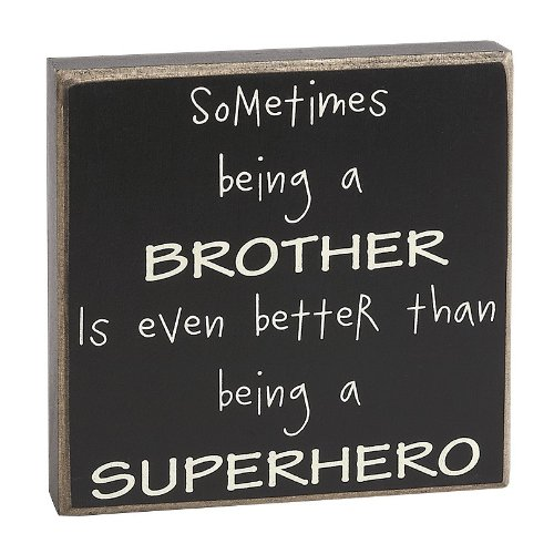 Collins 6 Block Sign Being a Brother is Even Better than Being a Superhero
