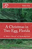 A Christmas in Two Egg, Florida by Dale Cox front cover