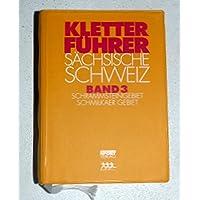 Kletterführer Sächsische Schweiz, in 6 Bdn., Bd.3, Schrammsteingebiet, Schmilkaer Gebiet