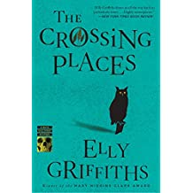 The Crossing Places (Ruth Galloway Series Book 1)