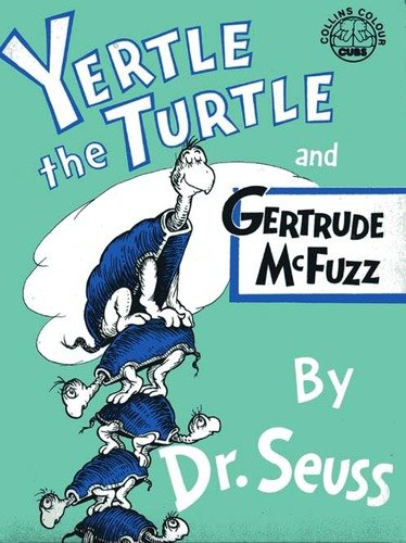 Yertle the Turtle and Gertrude McFuzz (Colour Cubs) (Dr Seuss Yertle The Turtle)