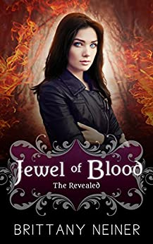 Jewel of Blood: The Revealed by [Neiner, Brittany]