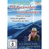 DIE PYRAMIDEN VON BOSNIEN. Mitten in Europa stehen die größten Pyramiden der Welt [erweiterte Neuausgabe der Limited Edition]
