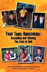 Your Teen Apostolate: Accepting and Sharing the Love of God