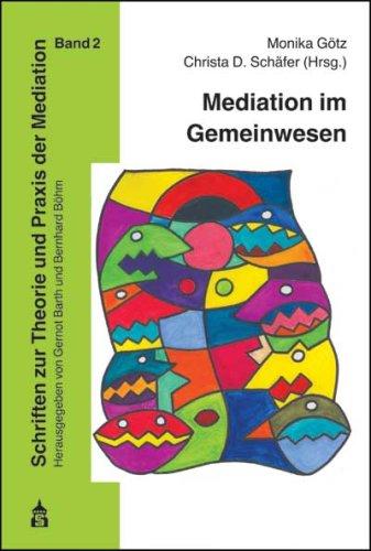 Mediation im Gemeinwesen: Nachbarschaftsmediation - Stadtteilmediation - Gemeinwesenmediation