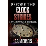 Before The Clock Strikes: (A Kyle Simmons Thriller - Book 1)