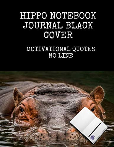 (Hippo Notebook Journal Black Cover Motivational Quotes No Line: Inspirational Unique Notebooks Blank 100 Pages Sheets Large 8.5x11 Present Over Perfect )