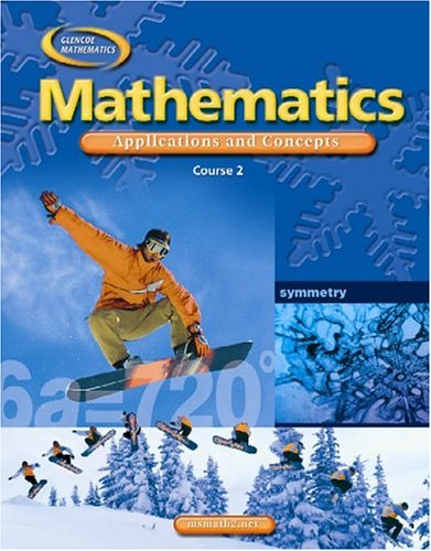 Mathematics: Applications and Concepts, Course 2, Student Edition (MATH APPLIC & CONN CRSE)