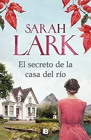 El secreto de la casa del río eBook: Lark, Sarah: Amazon.es ...